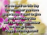 Happy Birthday to someone who Passed Away Quotes Best Happy Birthday Mom Status who Passed Away From