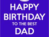 Happy Birthday to the Best Dad Quotes Happy Birthday Dad Quotes Quotesgram
