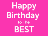Happy Birthday to the Best Mom In the World Quotes Happy Birthday Messages for Mothers