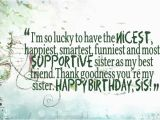 Happy Birthday to the Best Sister Quotes Thank Goodness You Re My Sister Birthday Quotes Birthday