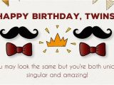 Happy Birthday to Twins Quotes Happy Birthday to You and to You Birthday Wishes for Twins
