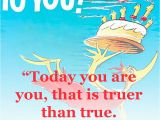 Happy Birthday to You Quote Friendship Quotes by Dr Seuss Quotesgram