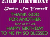 Happy Birthday to Yourself Quotes 23rd Birthday Quotes for Yourself Wishing Myself A Happy