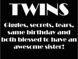 Happy Birthday Twin Sister Quotes Identical Twin Quotes Quotesgram