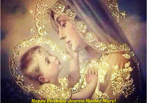 Happy Birthday Virgin Mary Quotes Birthday Mama Mary Quotes