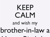 Happy Birthday Wishes for Brother In Law Quotes My Brother In Law Quotes Quotesgram