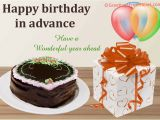 Happy Birthday Wishes In Advance Quotes Advance Birthday Wishes Happy Birthday In Advance