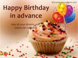 Happy Birthday Wishes In Advance Quotes Advance Birthday Wishes Wishes Greetings Pictures