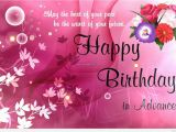 Happy Birthday Wishes In Advance Quotes Wish Happy Birthday Advance