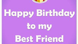 Happy Birthday Wishes to My Best Friend Quotes Best Friend Birthday Quotes Quotesgram