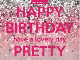 Happy Birthday Young Lady Quotes Happy Birthday Have A Lovely Day Pretty Lady Happy