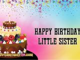 Happy Birthday Younger Sister Quotes Happy Birthday Little Sister Happybirthdaysis Com