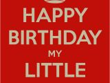 Happy Birthday Younger Sister Quotes Happy Birthday My Little Sister Keep Calm and Carry On