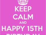 Happy Fifteenth Birthday Quotes Happy 15th Birthday Quotes Quotesgram