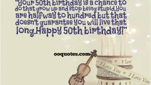Happy Fiftieth Birthday Quotes Happy 50th Birthday Quotes Quotesgram