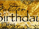 Happy Golden Birthday Quotes Golden Birthday Quotes Quotesgram