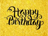 Happy Golden Birthday Quotes Happy Birthday Vector Lettering Over Gold Glitter Stock