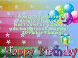 Happy Half Birthday Quotes Congratulations You are the Second Half Century Quotes