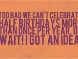 Happy Half Birthday Quotes Half Birthday Messages Wishes Messages Sayings