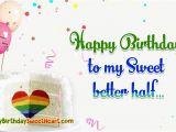 Happy Half Birthday Quotes Happy Birthday to My Sweet Better Half
