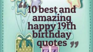 Happy Nineteenth Birthday Quotes Happy 19th Birthday Quotes Quotesgram