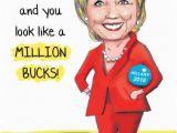 Hillary Clinton Happy Birthday Card Funny Hillary Clinton Cards New Fresh and Funny