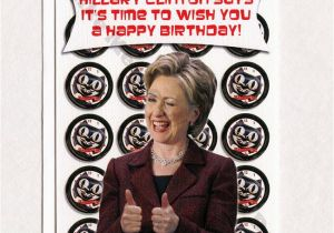 Hillary Clinton Happy Birthday Card Hillary Clinton Funny Birthday Card Funny Greeting Card for