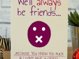 Homemade Birthday Card Ideas for Best Friend We 39 Ll Always Be Friends Lmao Pinterest Birthday