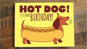 Hot Dog Birthday Card Funny Birthday Card Hot Dog Dachshund Card Dog
