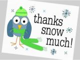 How Much are Birthday Cards Quot Thanks Snow Much Quot Greeting Cards Cute Winter Thank You
