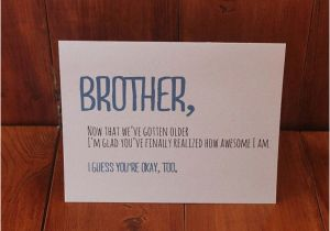 Humorous Birthday Cards for Brother Best 20 Brother Birthday Quotes Ideas On Pinterest