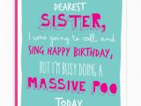 Humorous Birthday Cards for Sister Sister Massive Poo Funny Birthday Card Brainboxcandy Com