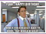 Humorous Birthday Memes 20 Outrageously Hilarious Birthday Memes Volume 2