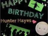 Hunter Hayes Birthday Card Hunter Hayes 39 S Birthday Celebration Happybday to