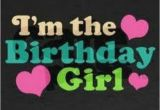 I Am the Birthday Girl Quotes I 39 M the Birthday Girl Pictures Photos and Images for