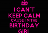 I Am the Birthday Girl Quotes Im the Birthday Girl Quotes Quotesgram