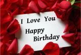 I Love You and Happy Birthday Quotes Funny Love Sad Birthday Sms Birthday Wishes to Lover