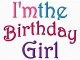 I M the Birthday Girl Pictures Birthday Girl Embroidery Design I 39 M the by