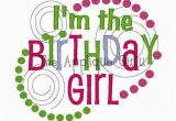 I M the Birthday Girl Pictures I 39 M the Birthday Girl Machine Embroidery Design