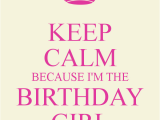 I M the Birthday Girl Pictures Keep Calm because I 39 M the Birthday Girl Poster Crystal
