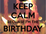 I M the Birthday Girl Pictures Keep Calm Becuase I 39 M the Birthday Girl Poster Ailyn