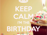 I M the Birthday Girl Pictures Keep Calm Birthday Quotes Quotesgram