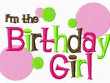 I M the Birthday Girl Pictures Nice One Nana
