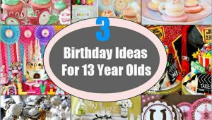 Ideas for 13 Year Old Birthday Girl Best 12 13 Year Old Girl Birthday Party Ideas Ideas On