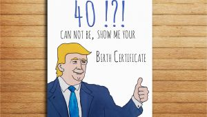 Ideas for 40th Birthday Present for Him 40th Birthday Card Donald Trump Card Birthday Gift for Him