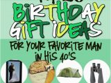 Ideas for 40th Birthday Present for Him Birthday Gifts for Him In His 40s the Dating Divas