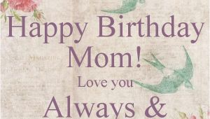 Images Of Happy Birthday Mom Quotes 101 Happy Birthday Mom Quotes and Wishes with Images