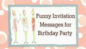 Invitation Messages for Birthday Party Funny Invitation Messages for Birthday Party