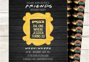 Inviting Friends for Birthday Party Friends Tv Show Invitation Friends Party Birthday Party