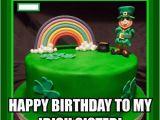 Irish Happy Birthday Meme 40 Birthday Memes for Sister Wishesgreeting